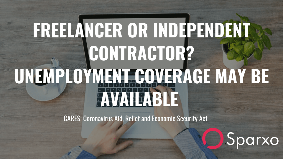 Unemployment coverage may be available to freelancers and independent contractors