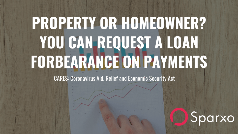 If you're a property/homeowner You can request a loan forbearance on their payments