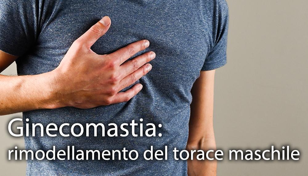 GINECOMASTIA RIMODELLAMENTO DEL TORACE MASCHILE Prof Ciro De Sio