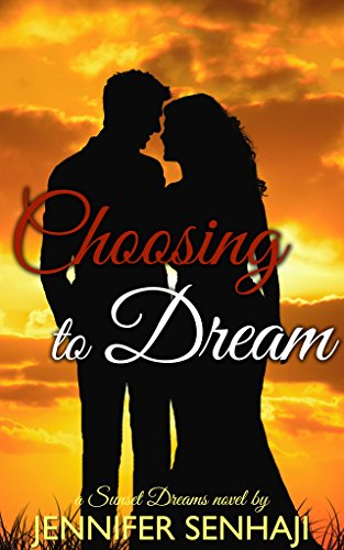 Choosing to Dream (Sunset Dreams Series Book 2)