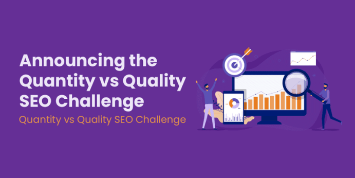 Announcing the Quantity VS Quality SEO Challenge