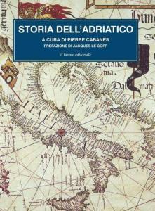 """La copertina del volume """"Storia dell'Adriatico"""" di Pierre Cabanes (Il Lavoro Editoriale)"""