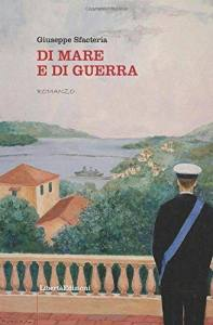 """Di Mare e di Guerra"" di Giuseppe Sfacteria"