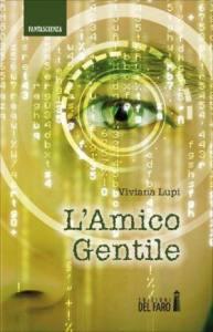 """""""L'Amico Gentile"""" di Viviana Lupi"""