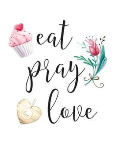 """Reach for your Goals by following the """"Eat, Pray, Love"""" model"""