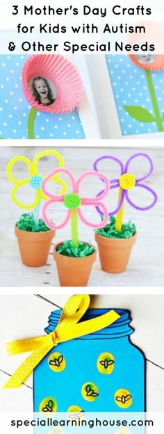 3 Mother's Day Craft Ideas for Kids with Autism. | speciallearninghouse.com