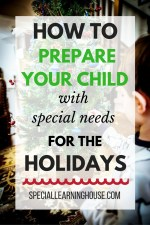 Prepare your child with special needs for the holidays. | speciallearninghouse.com