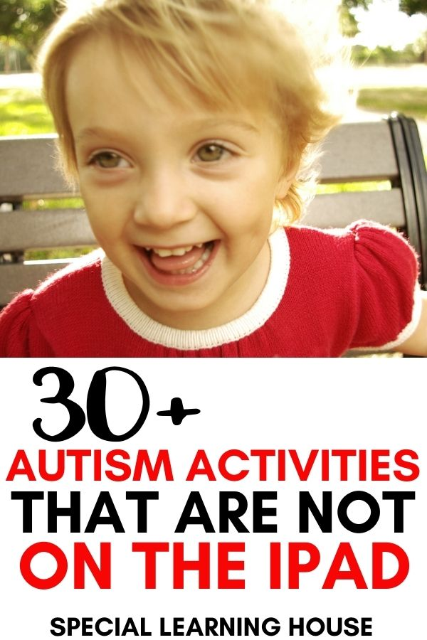 30+ Autism Activities that Are Not on the iPad