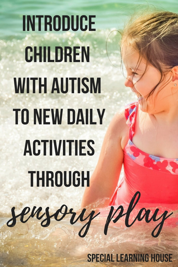 Benefits of sensory play for autism. Introduce children with autism to new daily activities through sensory play #autism #spd #sensoryplay #parenting #adhd