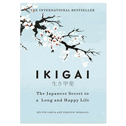 Ikigai _ The Japanese Secret to a Long and Happy Life Self-Help Book