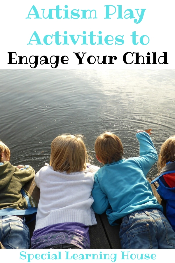 Autism Play Activities to Engage Your Child