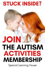 Looking for Activities for Autistic Kids Inside? – Join the Autism Activities Membership for Free!
