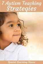 7 Essential Autism Teaching Strategies
