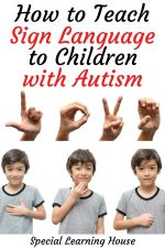 How to Teach Sign Language to Children with Autism