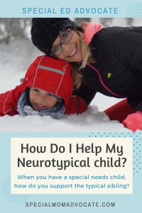 Now do I help my neurotypical child, sibling of a special needs child