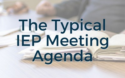 The Typical IEP Meeting Agenda