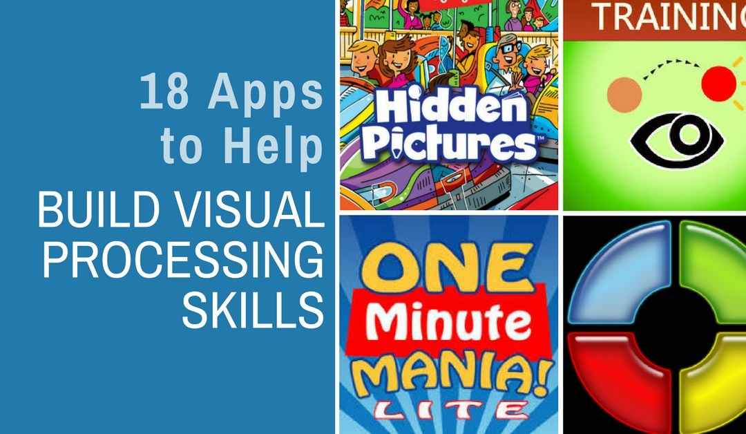 18 Apps to Help Build Visual Processing Skills