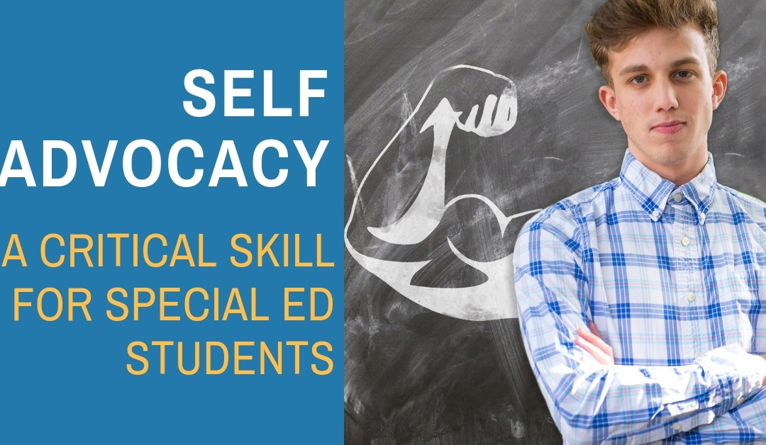 Self-Advocacy: A Critical Skill for Special Ed Students