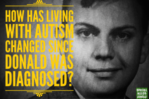 How has living with autism changed since the first boy was diagnosed?