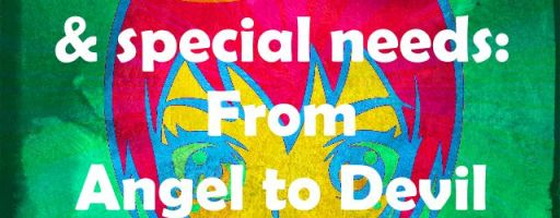 Teenage years and special needs: from angel to devil and back again