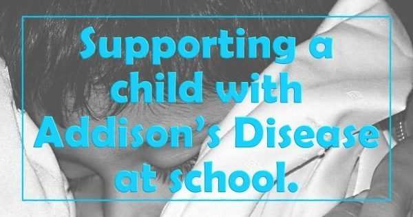 Supporting a Child with Addison's Disease at School.