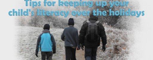 Tips for keeping up your child's literacy over the holidays
