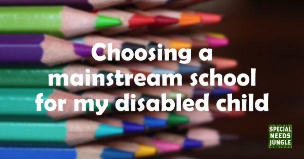 Choosing mainstream school disabled child