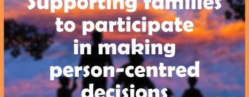 Supporting families to participate in making person-centred decisions