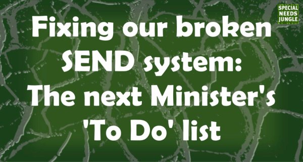 Fixing our broken SEND next Minister'To Do' list