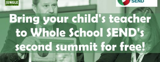 Bring your child's teacher to Whole School SEND's second summit for free!