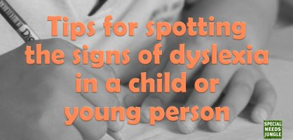 Tips for spotting the signs of dyslexia in a child or young person