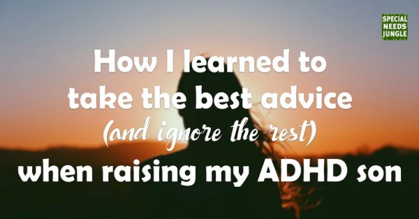 Title image: How I learned to take the best advice (and ignore the rest) when raising my ADHD son