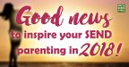 Good news to inspire your 2018 send parenting