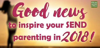 Good news to inspire your SEND parenting in 2018