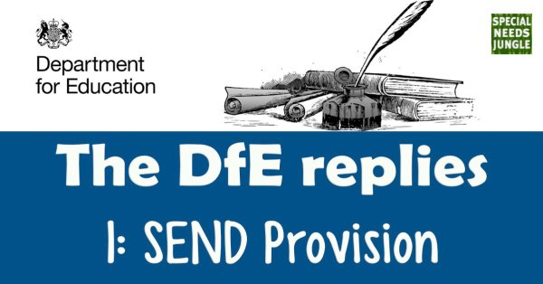 The Department for Education replies. 1: SEND Provision