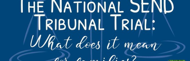 The National SEND Tribunal Trial: what does it mean for families?