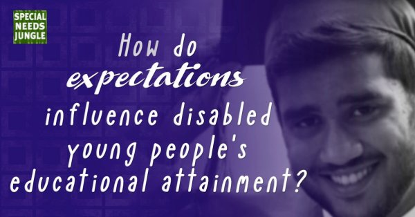 Image of young man at graduation with words: How do expectations influence disabled young people's educational attainment?