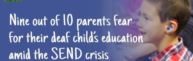 Nine out of 10 parents fear for their deaf child's education amid the SEND crisis