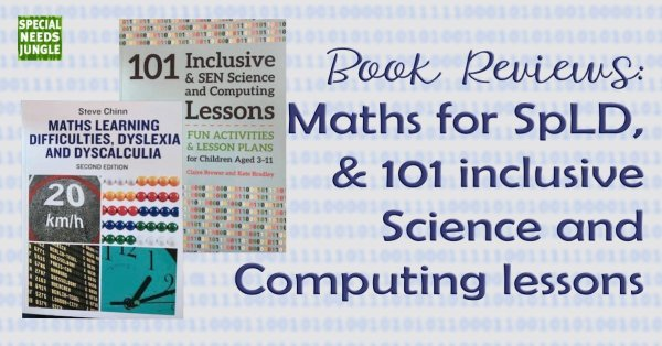 Reviews: Maths for SpLD, plus 101 inclusive Science and Computing lessons !