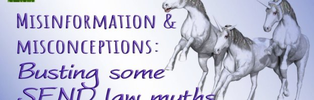 Misinformation and misconceptions: Busting some SEND law myths