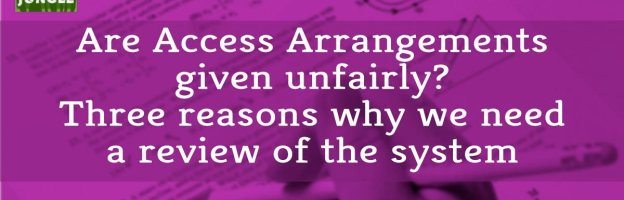 Are Access Arrangements given unfairly? Three reasons why we need a review of the system