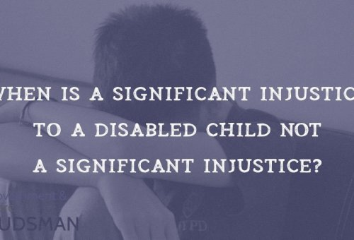 When is a significant injustice to a disabled child, not