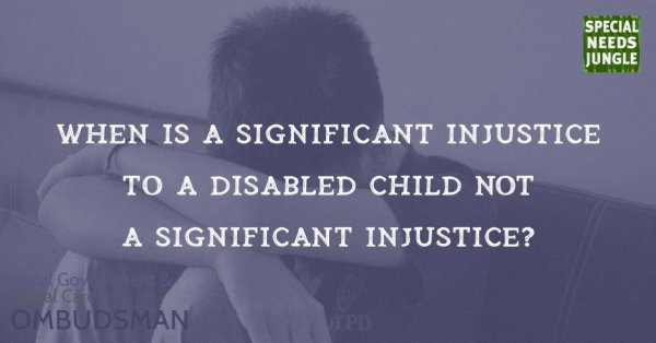 When is a significant injustice to a disabled child nota significant injustice?
