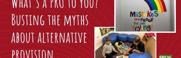 What's a PRU to you? Busting the myths about alternative provision