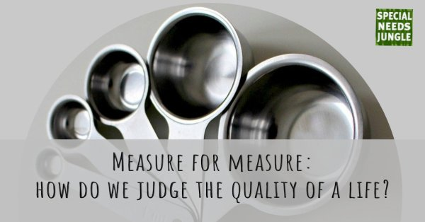 Measure for measure: how do we judge the quality of a life?