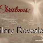 Christmas: Glory Revealed