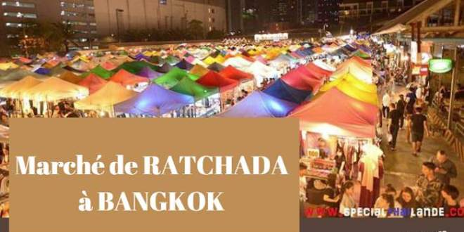 Marché de nuit de Ratchada – The New Rot Fai Market Ratchada