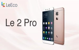 LeEco Le 2 Pro Specifications, Price and Expected Release Date