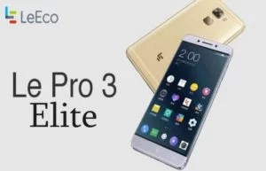 LeEco Le Pro 3 Elite Specifications, Price, Features (Pros and Cons)