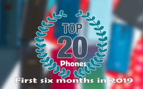 Top 20 Phones in the First Half of 2019